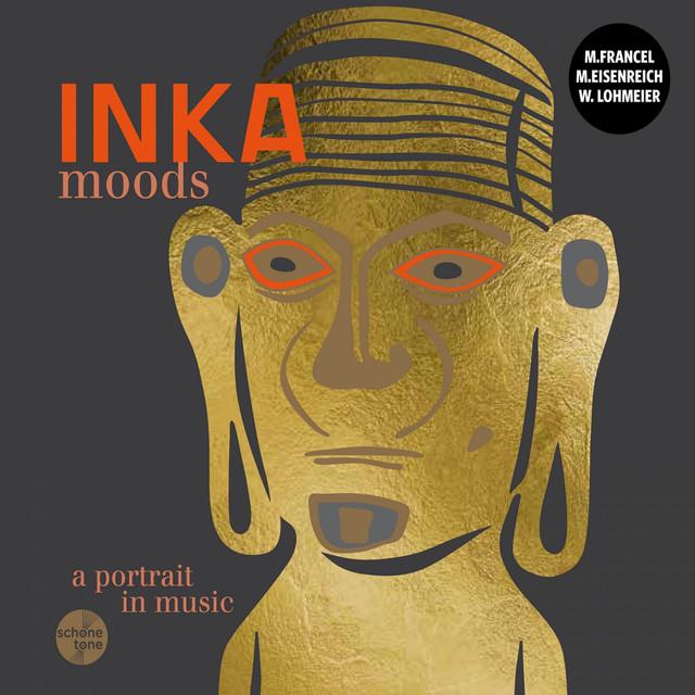 Inka Moods - A Portrait In Music