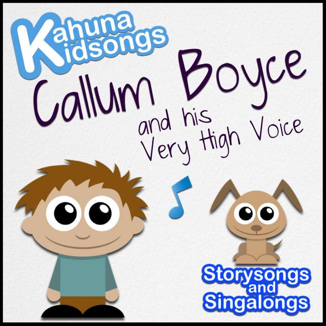 Callum Boyce and His Very High Voice by Kahuna Kidsongs