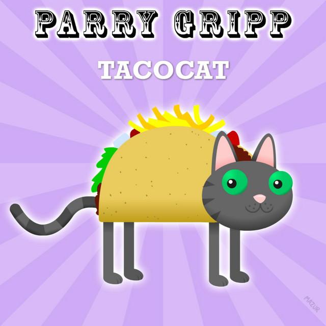 Tacocat by Parry Gripp
