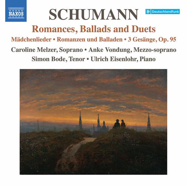 Schumann: Romances, Ballads & Duets