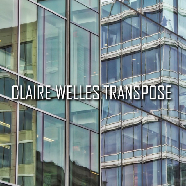 Claire Welles  Transpose :Replay