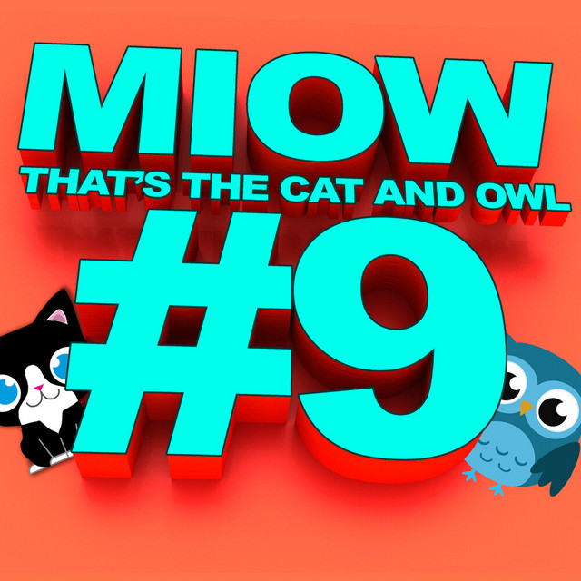 MIOW - That's The Cat and Owl, Vol. 9 by The Cat and Owl