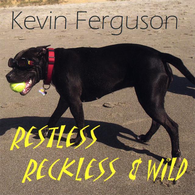 Restless Reckless & Wild