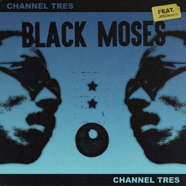 Black Moses (feat. JPEGMAFIA)