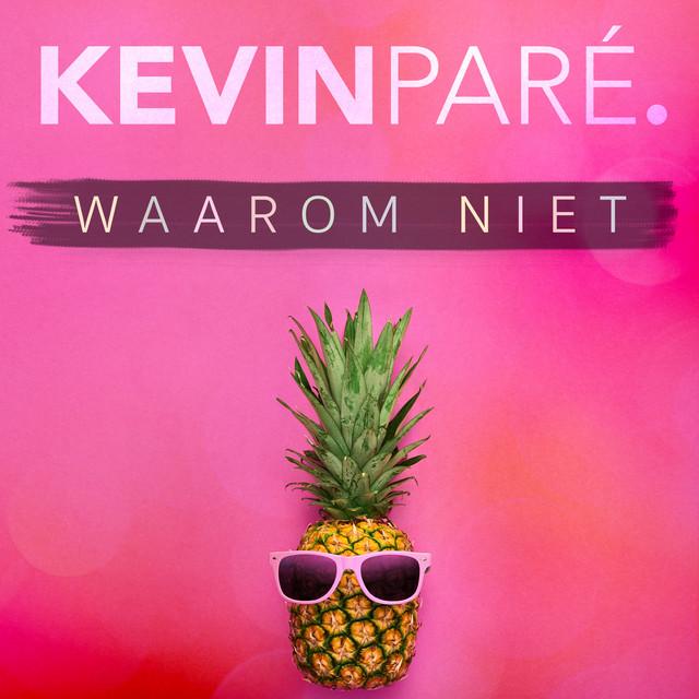 Kevin Paré - Waarom Niet