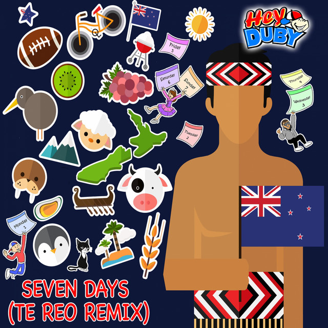 Seven Days (Te Reo Remix) by Hey Duby