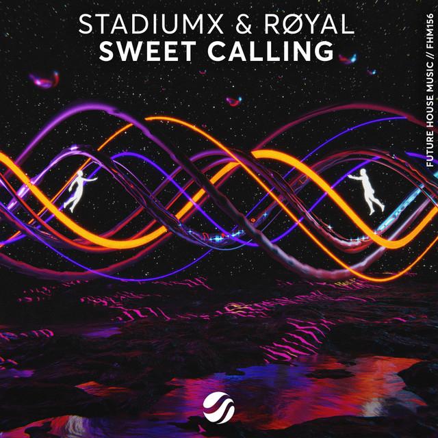 Stadiumx & RØYAL - Sweet Calling