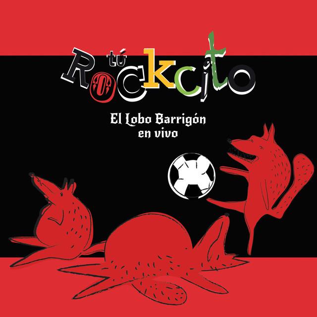 El Lobo Barrigón (En Vivo) by Tu Rockcito