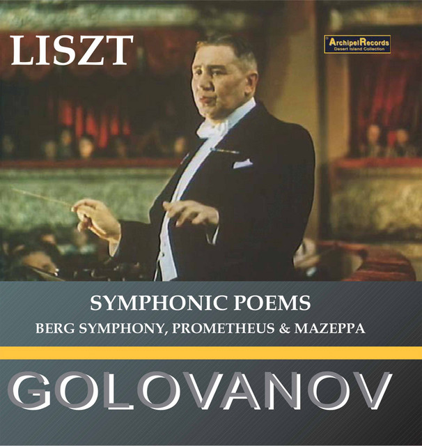 Album cover for Liszt: Symphonic Poems & Other Works by Franz Liszt, USSR TV and Radio Large Symphony Orchestra, Nikolai Golovanov, Emil Gilels