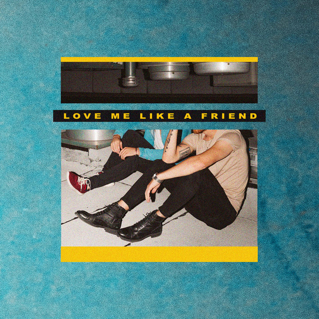 Love Me Like a Friend