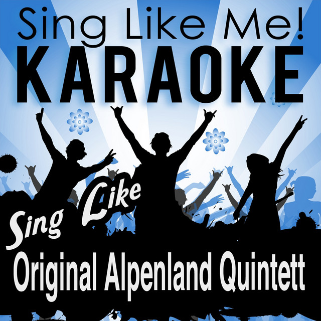 Sing Like Original Alpenland Quintett Karaoke Version By