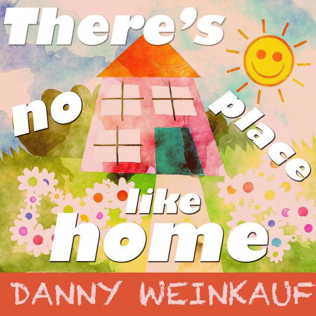 There's No Place Like Home by Danny Weinkauf