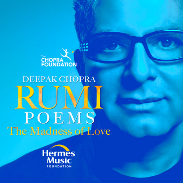 Rumi Poems The Madness Of Love By Deepak Chopra On Spotify