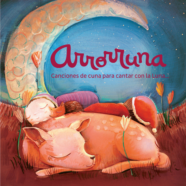 Arrorruna: Canciones de Cuna para Cantar Con la Luna by Mariano Pose