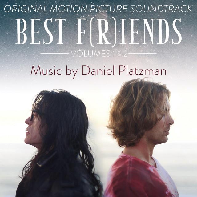 Best F(r)iends (Original Motion Picture Soundtrack) - Official Soundtrack