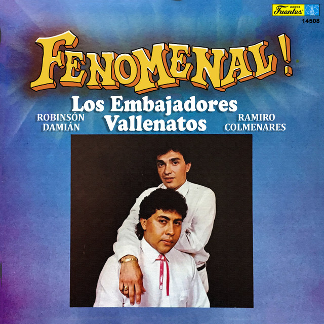 Fenomenal! - Album by Los Embajadores Vallenatos | Spotify