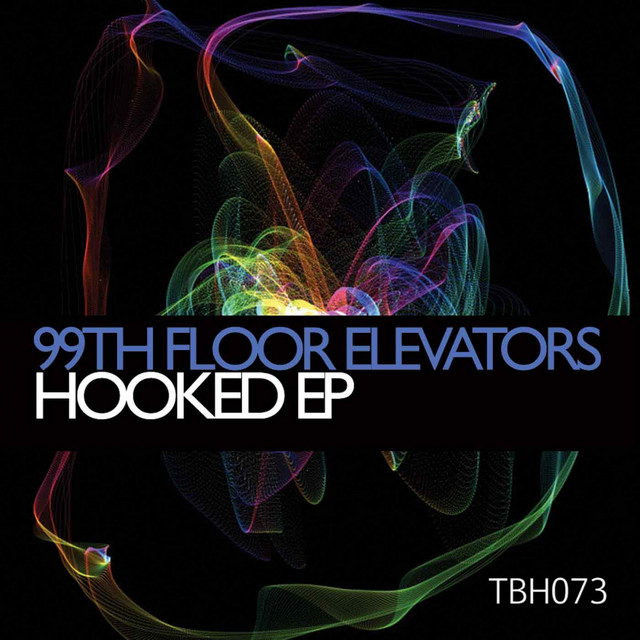 Hooked Ep By 99th Floor Elevators On Spotify