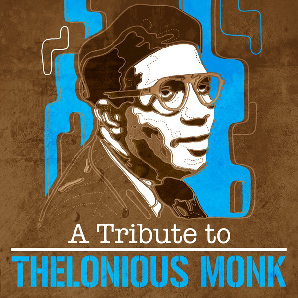 A Tribute To Thelonious Monk