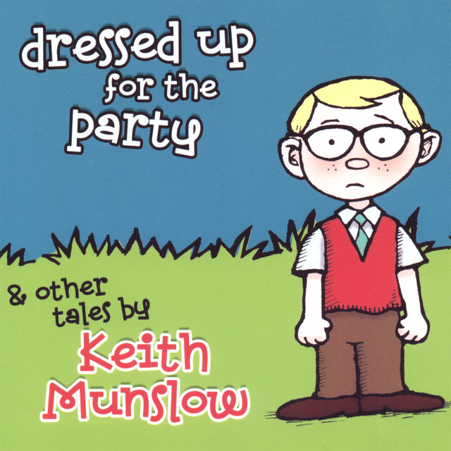 Dressed Up for the Party by Keith Munslow
