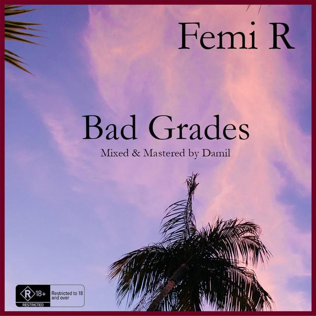 Femi R - Bad Grades