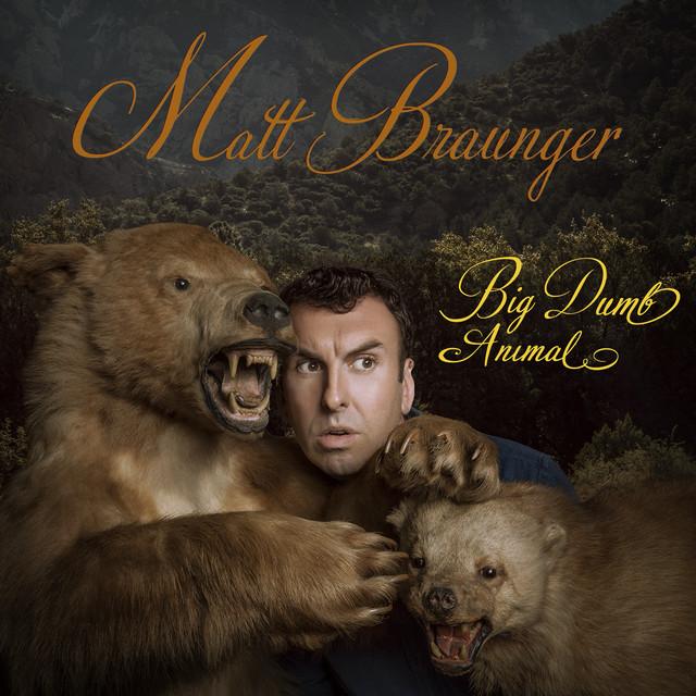 Matt Braunger – Big Dumb Animal