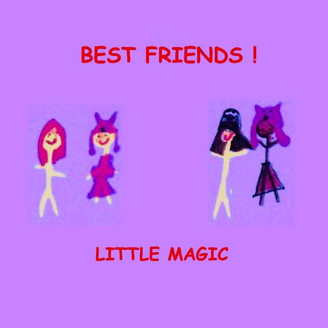 Best Friends! by Little Magic