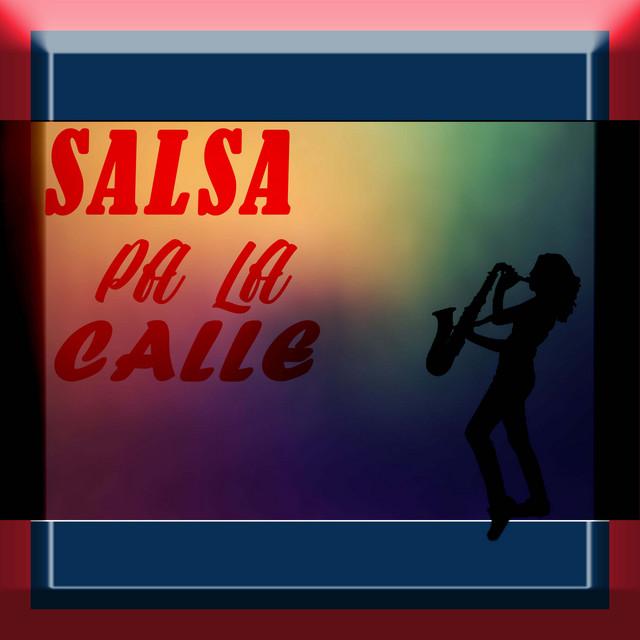 Salsa Pa La Calle