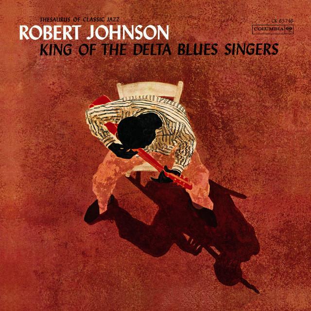 Album cover art: Robert Johnson - King Of The Delta Blues Singers