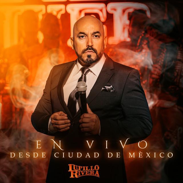 Album cover for En Vive Desde La Ciudad De México (Live Version) by Lupillo Rivera
