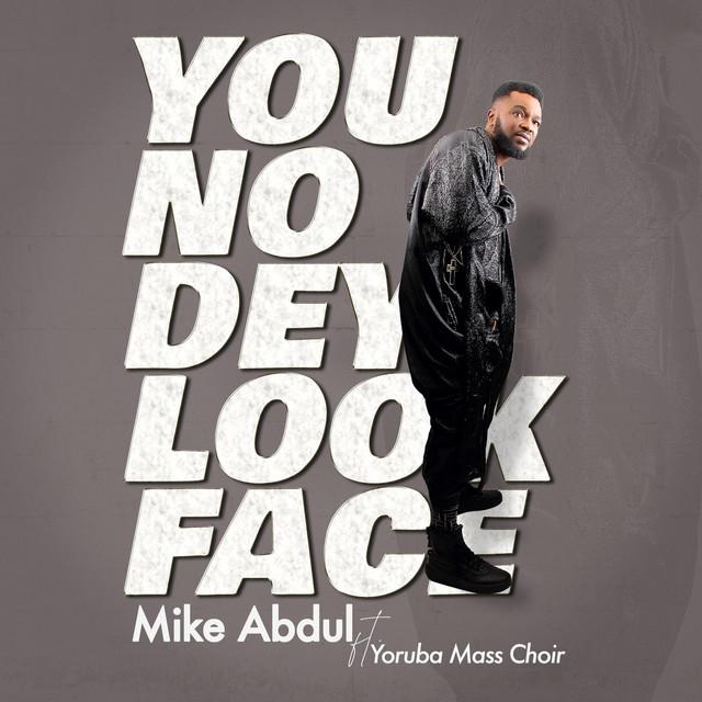 You No Dey Look Face Image