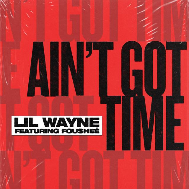 Ain't Got Time
