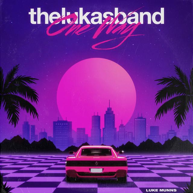 thelukasband, Luke Munns - One Way