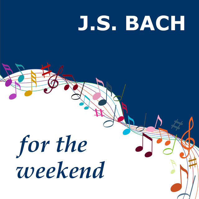 Bach for the Weekend