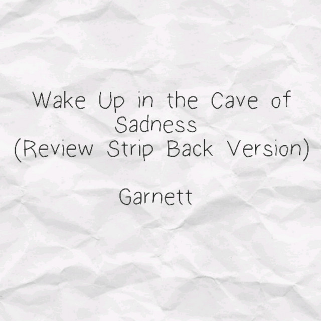 Wake Up in the Cave of Sadness (Review Strip Back Version)