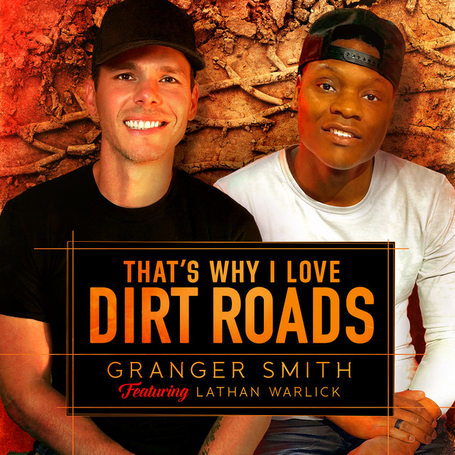 Thats Why I Love Dirt Roads (feat. Lathan Warlick)-Granger Smith