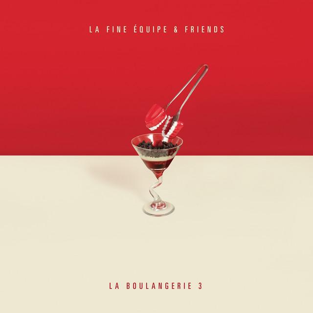 La Boulangerie, Vol. 3 (La Fine Équipe & Friends)