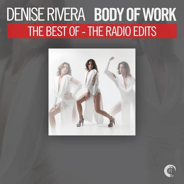 Body of Work - The Best of Denise Rivera (The Radio Edits)