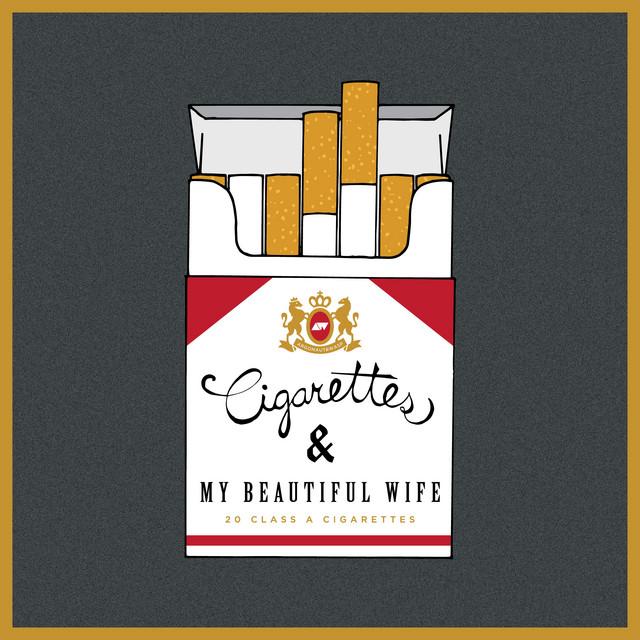 Cigarettes & My Beautiful Wife