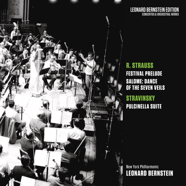 Strauss: Festival Prelude & Dance of the Seven Veils from Salome - Stravinsky: Pulcinella Suite