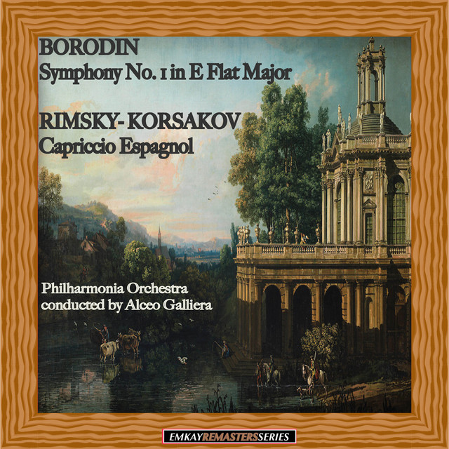 Borodin: Symphony No. 1 in E-Flat - Rimsky-Korsakov: Capriccio Espagnol  (Remastered) - Album by Alceo Galliera and the Philharmonia Orchestra, Alceo  Galliera | Spotify