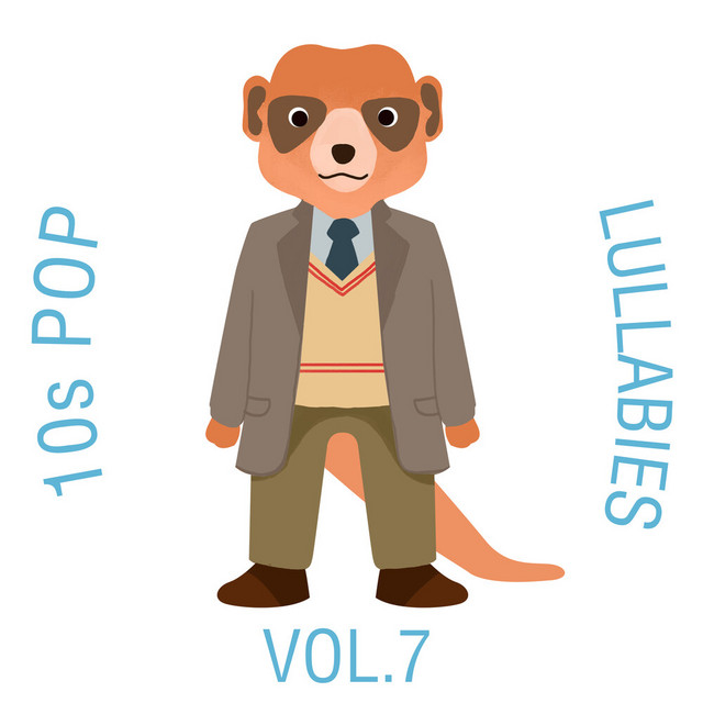 10s Pop Lullabies, Vol. 7 by The Cat and Owl