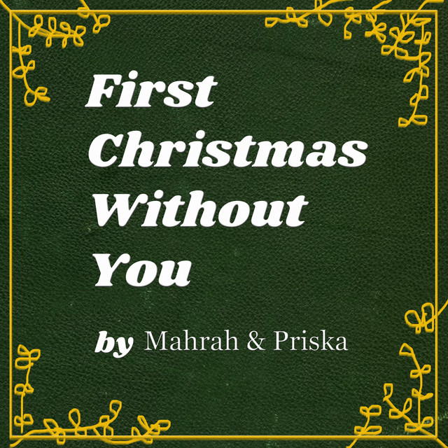 Christmas Without You.First Christmas Without You A Song By Priska Mahrah On Spotify