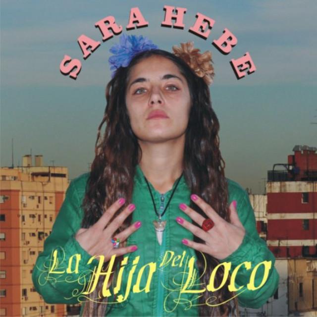 Sara Hebe – La hija del loco