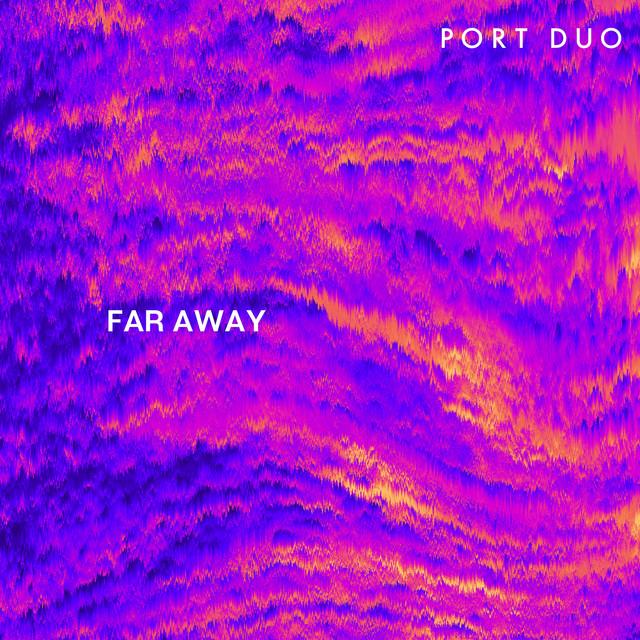 Port Duo, Eikon - Far Away
