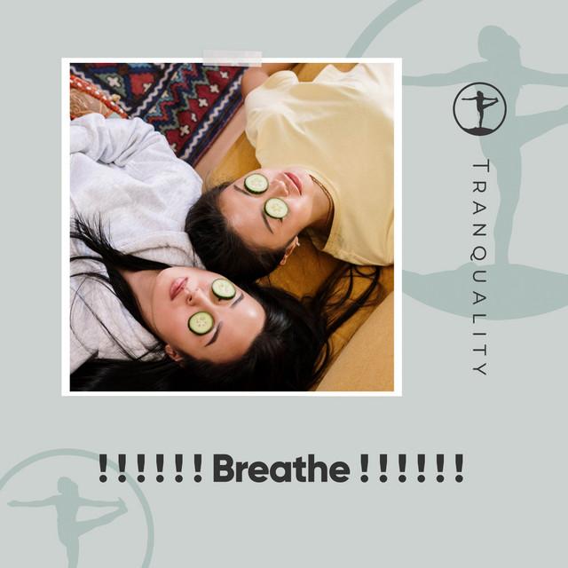 ! ! ! ! ! ! Breathe ! ! ! ! ! !