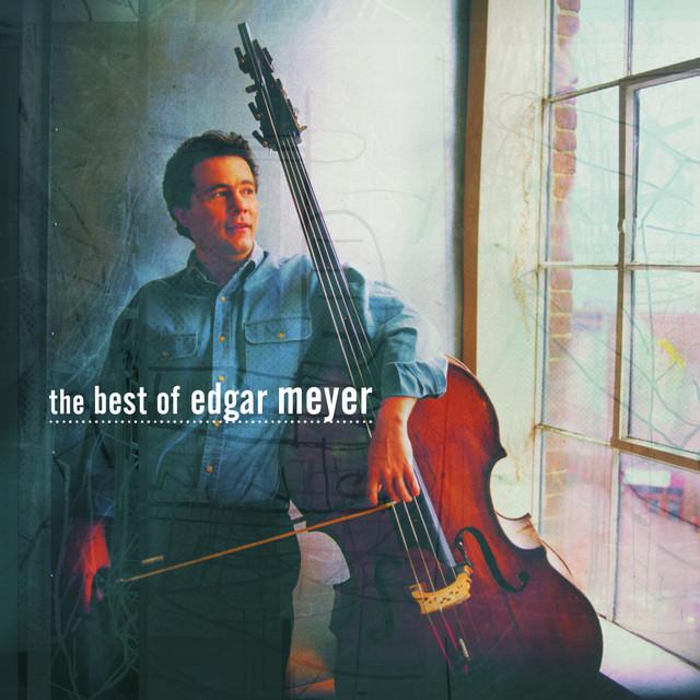 The Best of Edgar Meyer