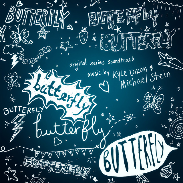 Butterfly (Original Series Soundtrack) – Kyle Dixon & Michael Stein