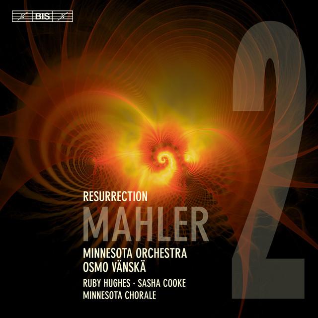 "Mahler: Symphony No. 2 in C Minor ""Resurrection"""