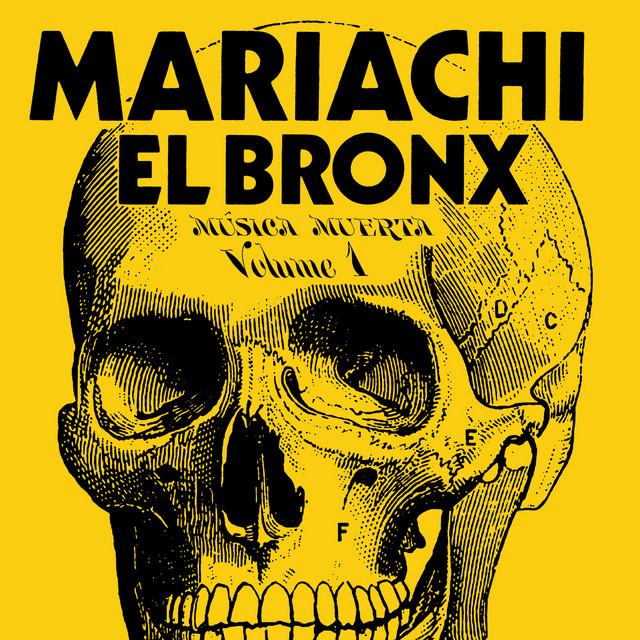 Música Muerta, Vol. 1 - Album by Mariachi El Bronx | Spotify