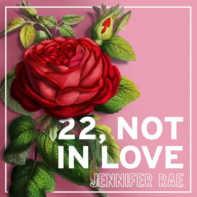 22, Not in Love